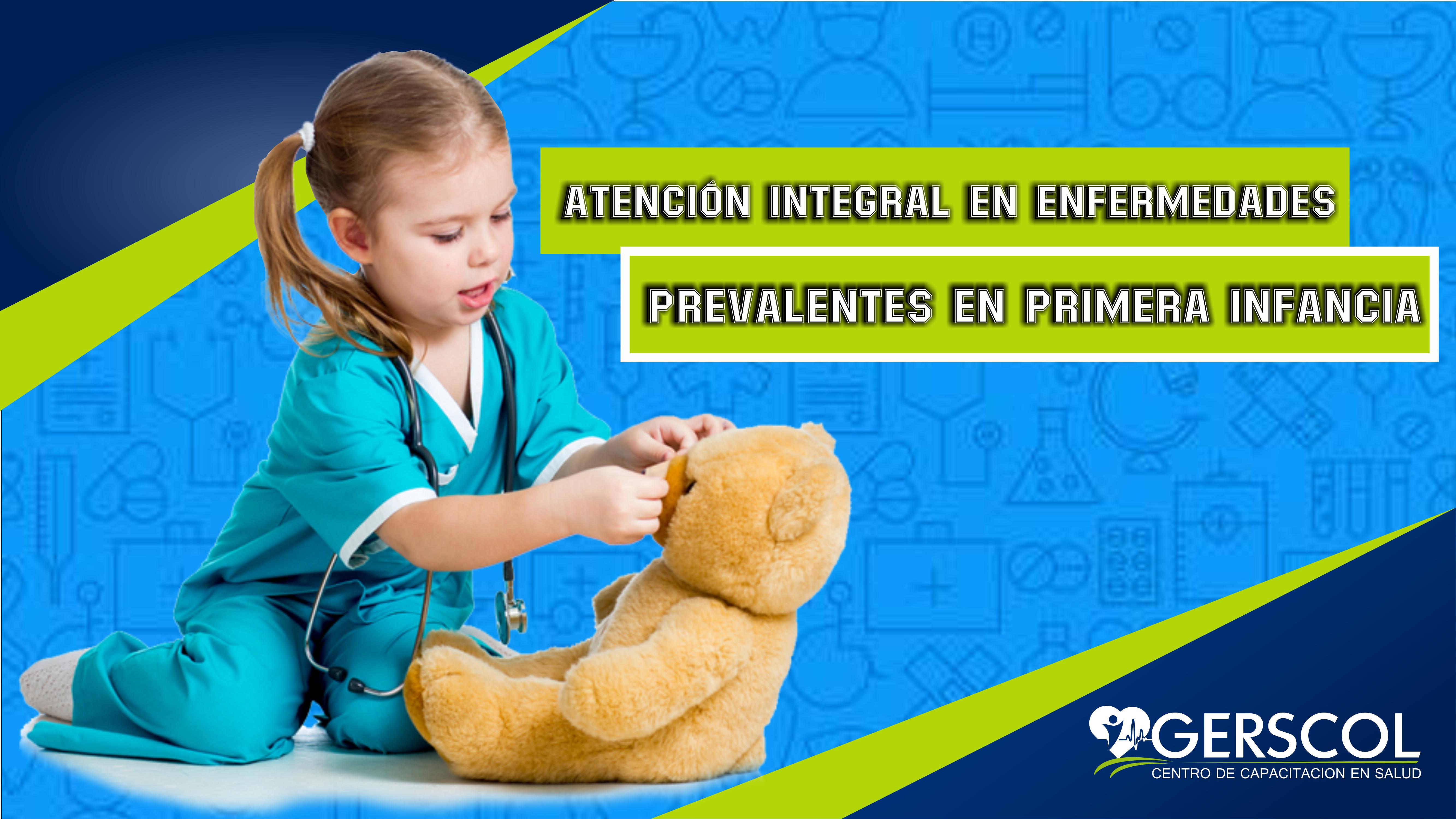 Atencion integral en enfermedades prevalentes en primera infancia
